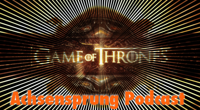 Achsensprung Podcast zu Game of Thrones Staffel 4